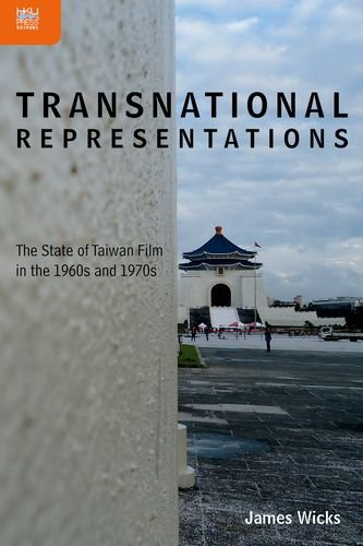 Transnational Representations: The State Of Taiwan Film In The 1960S And 1970S