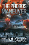 The Phobos Maneuver: A Science Fiction Thriller (The Solarian War Saga) (Volume 5)