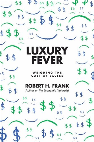 Luxury Fever: Weighing The Cost Of Excess