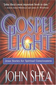 Gospel Light: Jesus Stories For Spiritual Consciousness