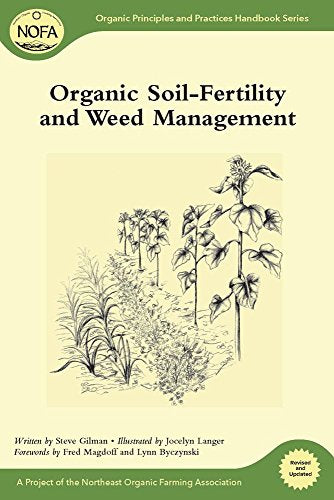 Nofa Guides Set: Organic Soil-Fertility And Weed Management (Organic Principles And Practices Handbook Series)