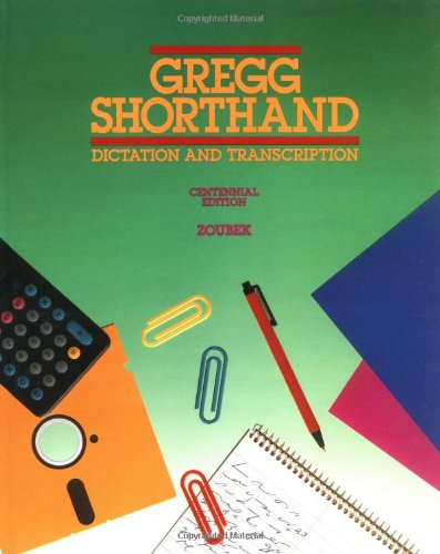 Gregg Shorthand: Dictation And Transcription