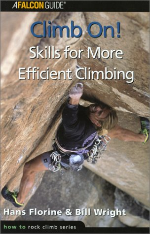 Climb On! Skills For More Efficient Climbing (How To Climb Series)