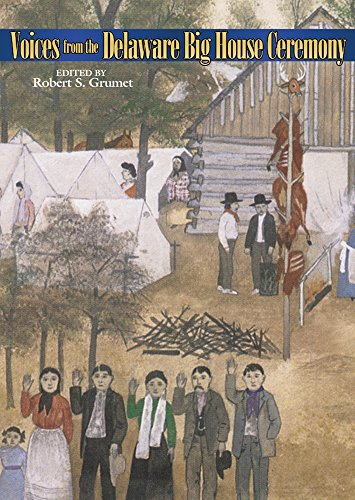 Voices From The Delaware Big House Ceremony (Civilization Of The American Indian (Hardcover))