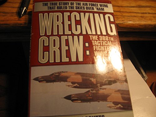 Wrecking Crew: The 388Th Tactical Fighter Wing In Vietnam