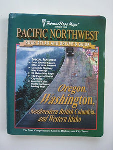 The Thomas Guide 2000 Pacific Northwest Road Atlas & Driver'S Guide: Oregon, Washington, Southwestern British Columbia, And Western Idaho