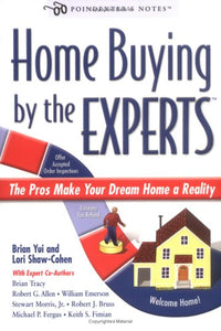 Home Buying By The Experts: The Pros Make Your Dream Home A Reality