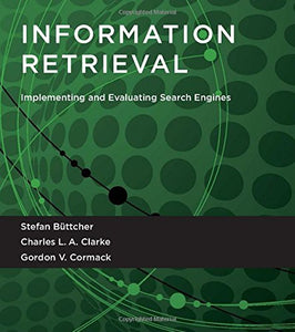 Information Retrieval: Implementing And Evaluating Search Engines (Mit Press)
