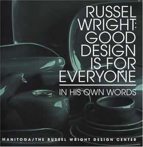 Russel Wright: Good Design Is For Everyone