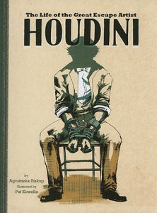 Houdini: The Life Of The Great Escape Artist (American Graphic)