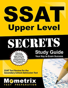 Ssat Upper Level Secrets Study Guide: Ssat Test Review For The Secondary School Admission Test (Secrets (Mometrix))