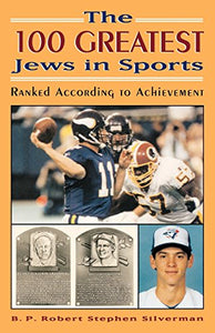 The 100 Greatest Jews In Sports: Ranked According To Achievement