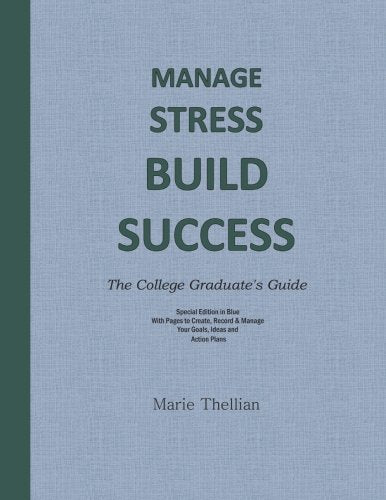 Manage Stress Build Success The College Graduate'S Guide Special Edition In Blue: 2016 College Graduation Gifts In All Departments; College Graduation ... Al; College Graduation Gifts For Him In All