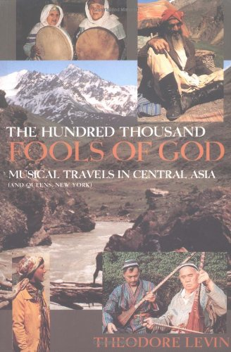 Hundred Thousand Fools Of God, The: Musical Travels In Central Asia (And Queens, New York)