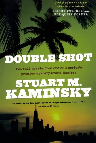 Double Shot: Two Full Novels: Bright Futures And Not Quite Kosher (Abe Lieberman)