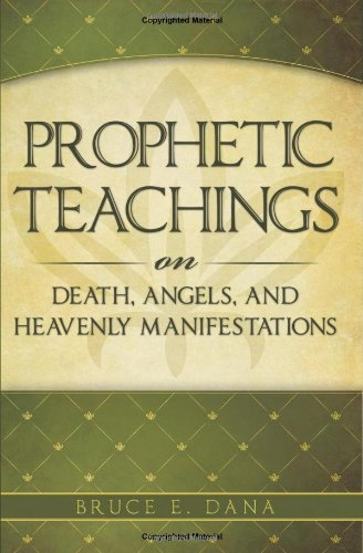 Prophetic Teachings On Death, Angels, And Heavenly Manifestations
