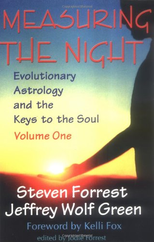 Measuring The Night: Evolutionary Astrology And The Keys To The Soul, Volume One