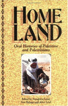 Homeland: Oral Histories Of Palestine And Palestinians