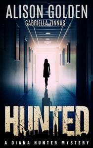 Hunted (A Diana Hunter Mystery) (Volume 1)