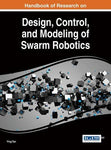 Handbook Of Research On Design, Control, And Modeling Of Swarm Robotics (Advances In Computational Intelligence And Robotics)