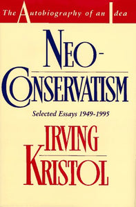 Neo-Conservatism: The Autobiography Of An Idea