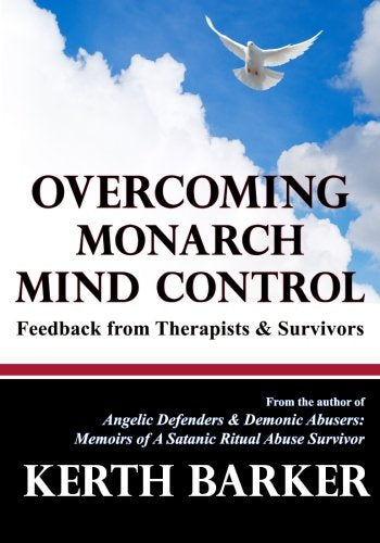 Overcoming Monarch Mind Control: Feedback From Therapists & Survivors