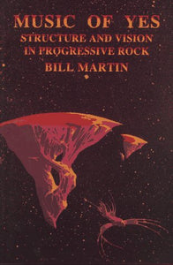 Music Of Yes: Structure And Vision In Progressive Rock (Feedback: The Series In Contemporary Music, Vol. 1)
