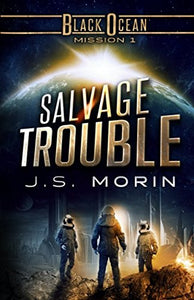 Salvage Trouble: Mission 1 (Black Ocean) (Volume 1)