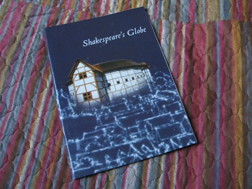 Shakespeares Globe: The Guide Book