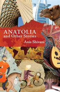 Anatolia And Other Stories