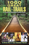1000 Great Rail-Trails, 3Rd: A Comprehensive Directory (Rails-To-Trails Series)