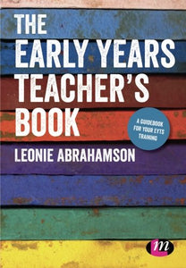 The Early Years Teachers Book: Achieving Early Years Teacher Status