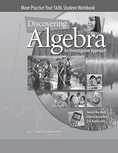 Discovering Algebra: An Investigative Approach,  More Practice Your Skills Student Workbook