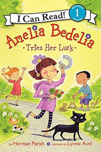 Amelia Bedelia Tries Her Luck (I Can Read Level 1)