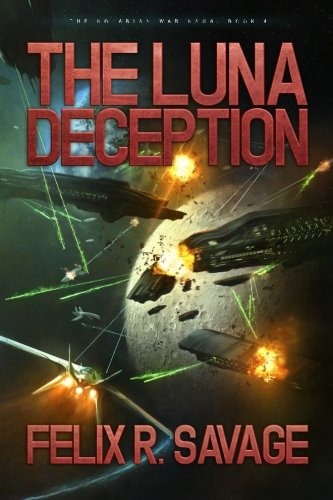The Luna Deception: A Science Fiction Thriller (The Solarian War Saga) (Volume 4)