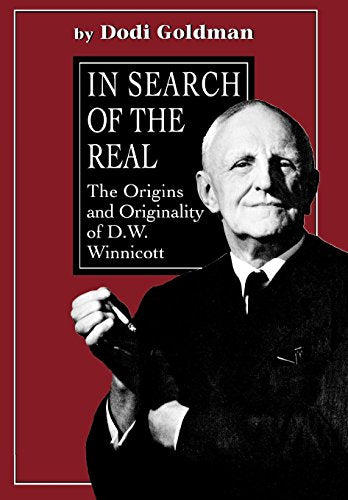 In Search Of The Real: The Origins And Originality Of D.W. Winnicott
