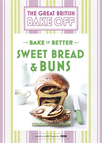Great British Bake Off  Bake It Better (No.7): Sweet Bread & Buns