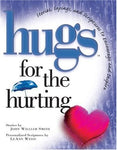 Hugs For The Hurting: Stories, Sayings, And Scriptures To Encourage And Inspire
