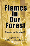 Flames In Our Forest: Disaster Or Renewal?