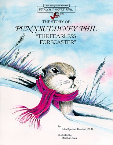 Story Of Punxsutawney Phil, The Fearless Forecaster (Adventures Of Punxsutawney Phil)