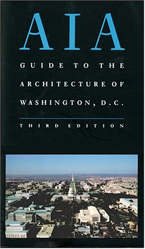 Aia Guide To The Architecture Of Washington, D.C.