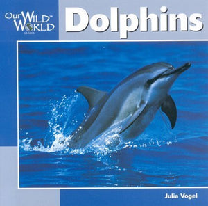 Dolphins (Our Wild World)