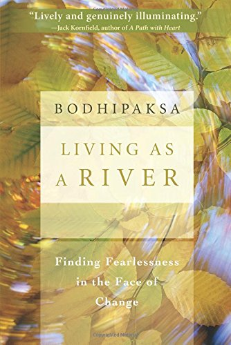 Living As A River: Finding Fearlessness In The Face Of Change