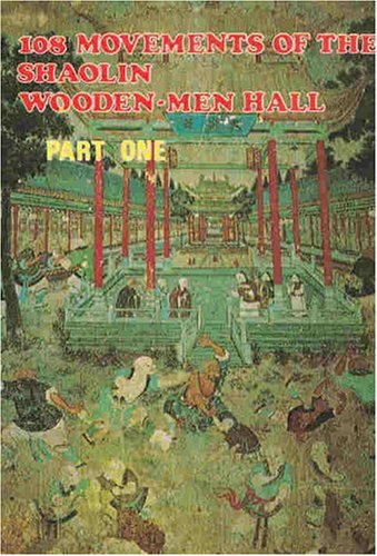 108 Movements Of The Shaolin Wooden-Men Hall #1 (Pt. 1)