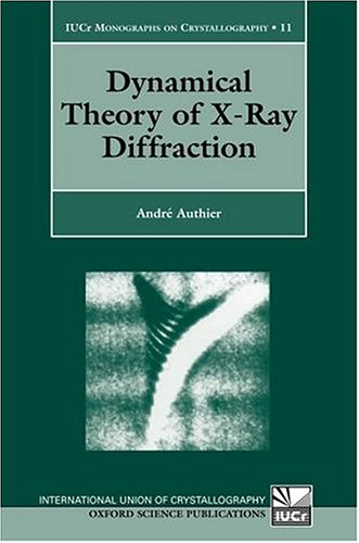 Dynamical Theory Of X-Ray Diffraction (Iucr Crystallographic Symposia)