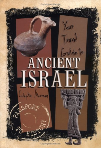 Your Travel Guide To Ancient Israel (Passport To History)