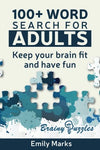 100+ Word Search For Adults: Keep Your Brain Fit And Have Fun (Brainy Puzzles) (Volume 1)