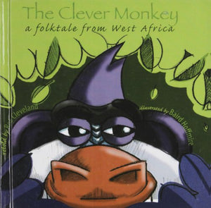 The Clever Monkey: A Folktale From West Africa (Story Cove: A World Of Stories)