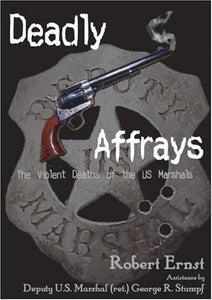 Deadly Affrays; The Violent Deaths Of The U.S. Marshals