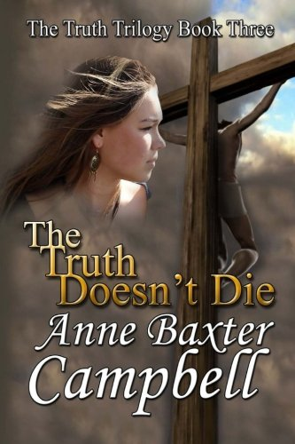 The Truth Trilogy Book Three The Truth Doesn'T Die